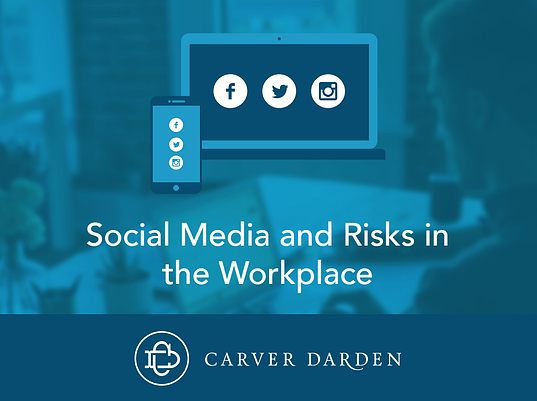 Social Media and Risks in the Workplace
